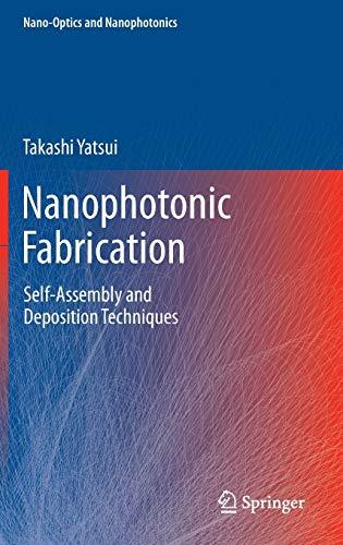 9783642241710: Nanophotonic Fabrication: Self-Assembly and Deposition Techniques (Nano-Optics and Nanophotonics)