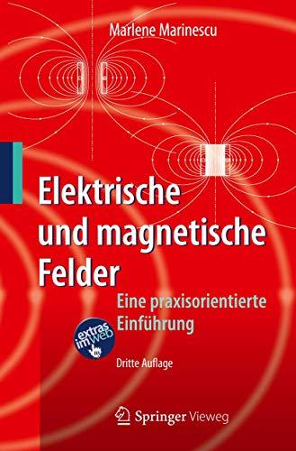 9783642242199: Elektrische und magnetische Felder: Eine praxisorientierte Einführung