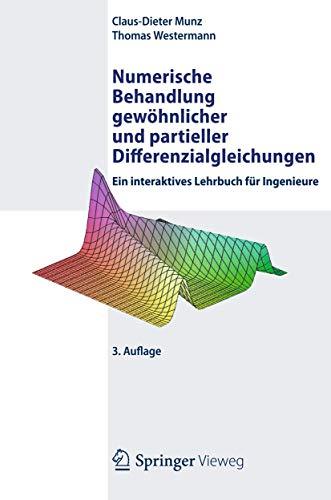 Numerische Behandlung gewöhnlicher und partieller Differenzialgleichungen: Ein interaktives Lehrbuch für Ingenieure - Munz, Claus-Dieter