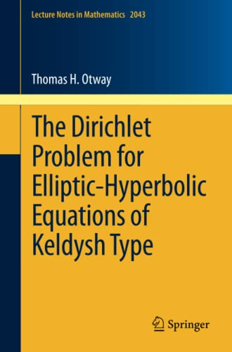 9783642244148: The Dirichlet Problem for Elliptic-Hyperbolic Equations of Keldysh Type (Lecture Notes in Mathematics)