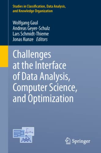 9783642244650: Challenges at the Interface of Data Analysis, Computer Science, and Optimization: Proceedings of the 34th Annual Conference of the Gesellschaft für ... Data Analysis, and Knowledge Organization)