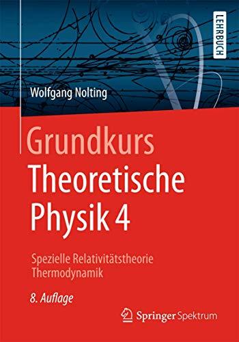 9783642244803: Grundkurs Theoretische Physik 4: Spezielle Relativitätstheorie, Thermodynamik (Springer-Lehrbuch)