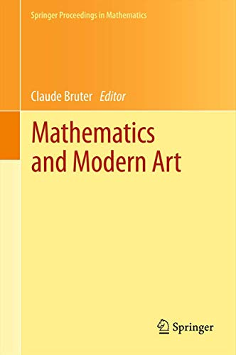 Mathematics and Modern Art: Proceedings of the First ESMA Conference, Held in Paris, July 19-22, ...