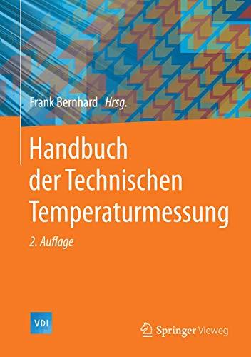 Handbuch der Technischen Temperaturmessung: Frank Bernhard
