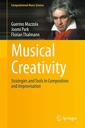 9783642245169: Musical Creativity: Strategies and Tools in Composition and Improvisation (Computational Music Science)