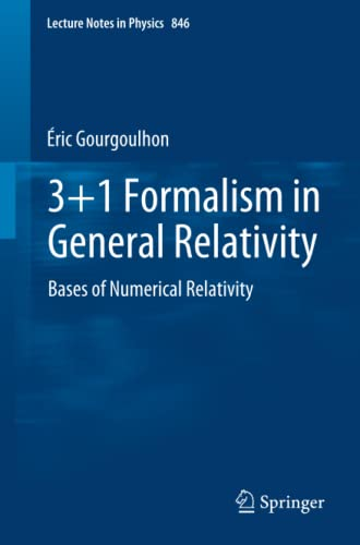 9783642245244: 3+1 Formalism in General Relativity: Bases of Numerical Relativity (Lecture Notes in Physics, Vol. 846)