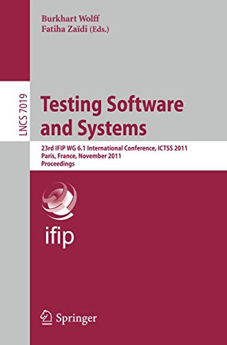 9783642245794: Testing Software and Systems: 23rd IFIP WG 6.1 International Conference, ICTSS 2011, Paris, France, November 7-10, 2011, Proceedings (Lecture Notes in Computer Science)