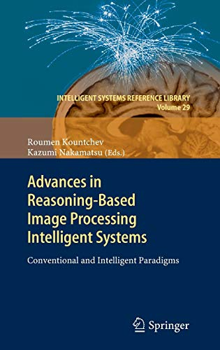 Advances in Reasoning-Based Image Processing Intelligent Systems: Roumen Kountchev