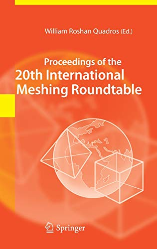Proceedings of the 20th International Meshing Roundtable: William Roshan Quadros