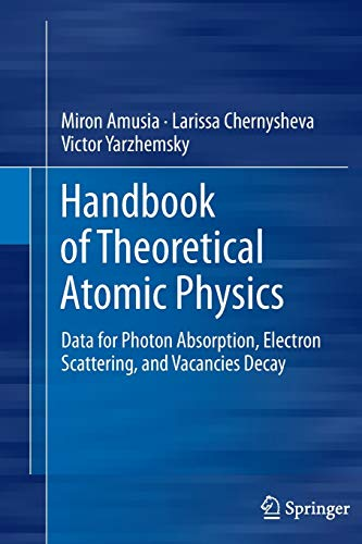 Handbook of Theoretical Atomic Physics: Miron Amusia
