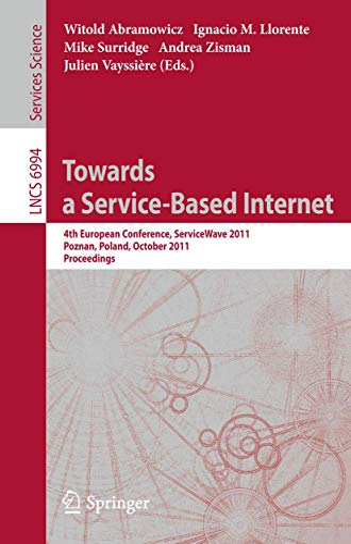 Towards a Service-Based Internet: 4th European Conference, ServiceWave 2011, Poznan, Poland, ...