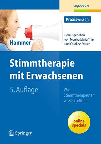 9783642247804: Stimmtherapie mit Erwachsenen: Was Stimmtherapeuten wissen sollten (Praxiswissen Logopädie) (German Edition)