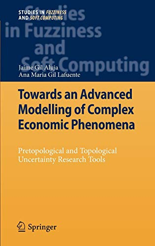 Towards an Advanced Modelling of Complex Economic Phenomena: Jaime Gil Aluja