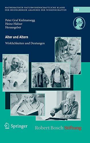 9783642248313: Alter Und Altern: Wirklichkeiten Und Deutungen (Schriften der Mathematisch-naturwissenschaftlichen Klasse)