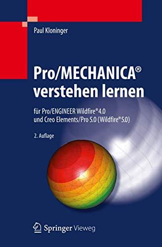 9783642248405: Pro/MECHANICA® verstehen lernen: für Pro/ENGINEER Wildfire® 4.0 und Creo Elements/Pro 5.0 (Wildfire® 5.0)