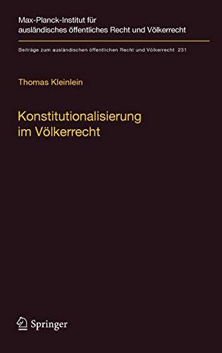 9783642248832: Konstitutionalisierung im Völkerrecht: Konstruktion und Elemente einer idealistischen Völkerrechtslehre (Beiträge zum ausländischen öffentlichen Recht und Völkerrecht)