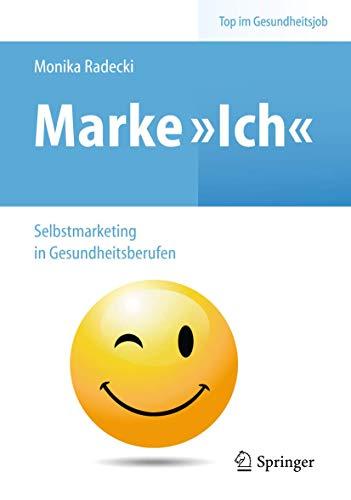 9783642249303: Marke >Ich< - Selbstmarketing in Gesundheitsberufen (Top im Gesundheitsjob)