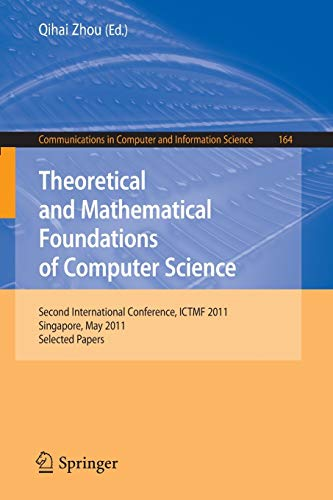 9783642249983: Theoretical and Mathematical Foundations of Computer Science: Second International Conference, ICTMF 2011, Singapore, May 5-6, 2011, Revised Selected ... in Computer and Information Science)