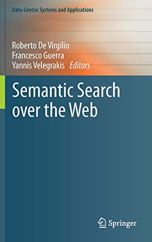 9783642250071: Semantic Search over the Web (Data-Centric Systems and Applications)