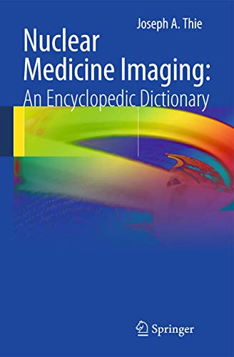 9783642250347: Nuclear Medicine Imaging: An Encyclopedic Dictionary