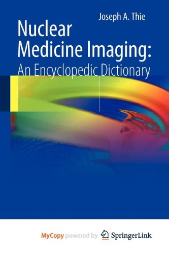9783642250361: Nuclear Medicine Imaging: An Encyclopedic Dictionary