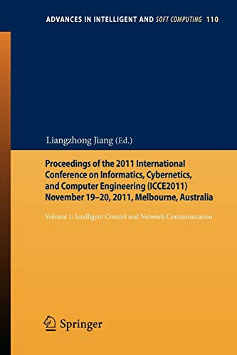 9783642251849: Proceedings of the 2011 International Conference on Informatics, Cybernetics, and Computer Engineering (ICCE2011) November 19-20, 2011, Melbourne, ... (Advances in Intelligent and Soft Computing)
