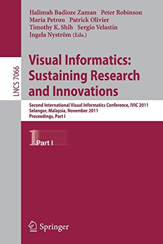 Visual Informatics: Sustaining Research and Innovations: Second