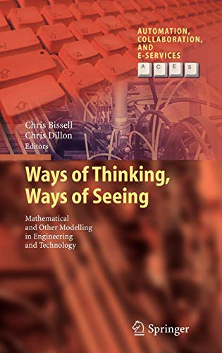 9783642252082: Ways of Thinking, Ways of Seeing: Mathematical and other Modelling in Engineering and Technology (Automation, Collaboration, & E-Services)