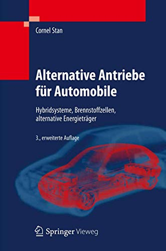 9783642252662: Alternative Antriebe für Automobile: Hybridsysteme, Brennstoffzellen, alternative Energieträger