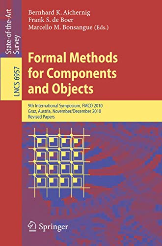 9783642252709: Formal Methods for Components and Objects: 9th International Symposium, FMCO 2010, Graz, Austria, November 29 - December 1, 2010 (Lecture Notes in Computer Science)