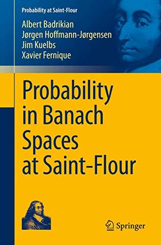 9783642252761: Probability in Banach Spaces at Saint-Flour (Probability at Saint-Flour)