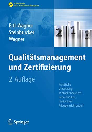 9783642253157: Qualitätsmanagement und Zertifizierung: Praktische Umsetzung in Krankenhäusern, Reha-Kliniken, stationären Pflegeeinrichtungen (Erfolgskonzepte Praxis- & Krankenhaus-Management) (German Edition)