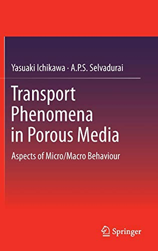 Transport Phenomena in Porous Media: Aspects of Micro/Macro Behaviour: Yasuaki Ichikawa