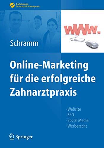 9783642253379: Online-Marketing für die erfolgreiche Zahnarztpraxis: Website, SEO, Social Media, Werberecht (Erfolgskonzepte Zahnarztpraxis & Management) (German Edition)