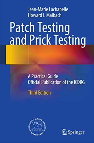 9783642254918: Patch Testing and Prick Testing: A Practical Guide Official Publication of the ICDRG