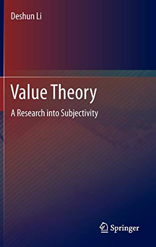 Value Theory: A Research into Subjectivity (English and Chinese Edition): Li, Deshun