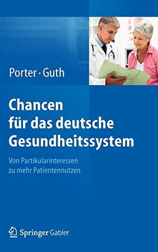 9783642256820: Chancen für das deutsche Gesundheitssystem: Von Partikularinteressen zu mehr Patientennutzen