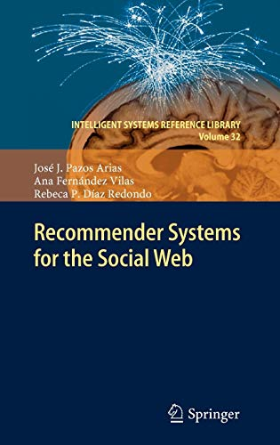Recommender Systems for the Social Web (Intelligent Systems Reference Library) (Hardcover)