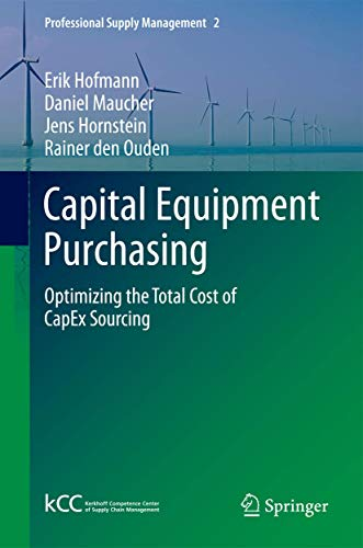 9783642257360: Capital Equipment Purchasing: Optimizing the Total Cost of Capex Sourcing (Professional Supply Management)
