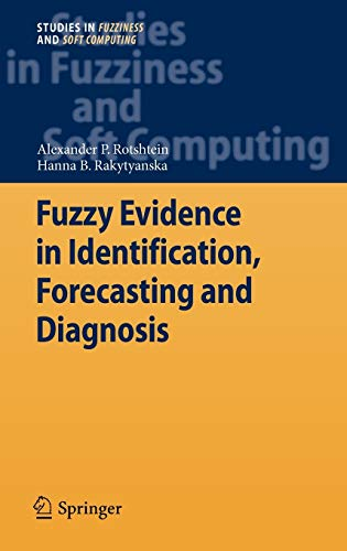 Fuzzy Evidence in Identification, Forecasting and Diagnosis: Alexander P. Rotshtein