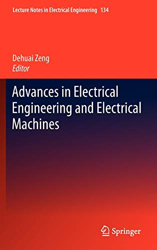 Advances in Electrical Engineering and Electrical Machines: Dehuai Zheng