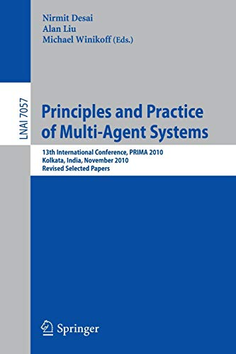 Principles and Practice of Multi-Agent Systems: 13th International Conference, PRIMA 2010, Kolkata,...