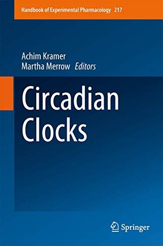 9783642259494: Circadian Clocks (Handbook of Experimental Pharmacology)
