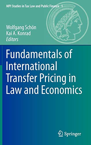 Fundamentals of International Transfer Pricing in Law and Economics (MPI Studies in Tax Law and ...
