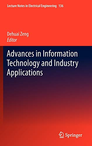Advances in Information Technology and Industry Applications: Dehuai Zeng