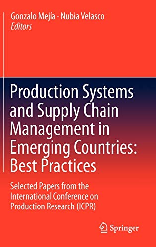 9783642260032: Production Systems and Supply Chain Management in Emerging Countries: Best Practices: Selected papers from the International Conference on Production Research (ICPR)