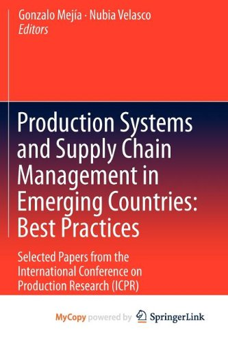 9783642260056: Production Systems and Supply Chain Management in Emerging Countries: Best Practices : Selected papers from the International Conference on Production Research (ICPR)