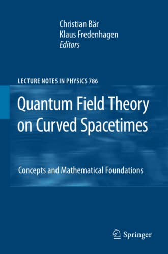 9783642260513: Quantum Field Theory on Curved Spacetimes: Concepts and Mathematical Foundations (Lecture Notes in Physics)
