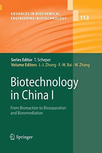 9783642260797: Biotechnology in China I: From Bioreaction to Bioseparation and Bioremediation (Advances in Biochemical Engineering/Biotechnology) (Volume 113)