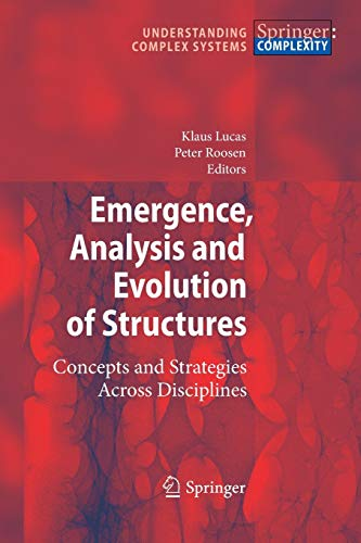 9783642261008: Emergence, Analysis and Evolution of Structures: Concepts and Strategies Across Disciplines (Understanding Complex Systems)